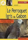 echange, troc Guy Barat - Le perroquet gris du Gabon