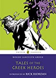 Tales of the Greek Heroes (Puffin Classics) Roger Lancelyn Green