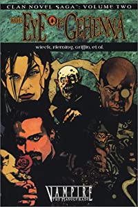 The Eye of Gehenna (Clan Novel Saga 2) (Vampire the Masquerade) by Stewart Wieck, Gherbod Fleming, Eric Griffin and Kathleen Ryan