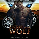 Secret of the Wolf Audiobook by Draven Dixon Narrated by David Ross