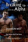 img - for Breaking Up With The Alpha (Dark Hollow Wolf Pack) book / textbook / text book