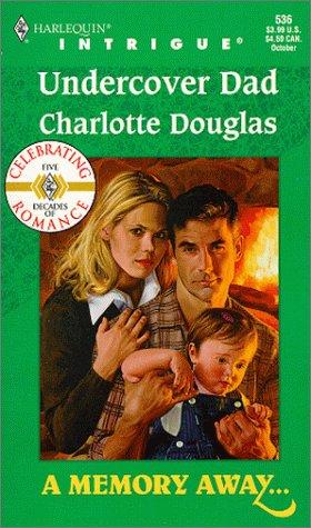 Undercover Dad (A Memory Away...) (Harlequin Intrigue, No. 536), Douglas