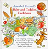 Annabel Karmel Annabel Karmel's Baby and Toddler Cookbook