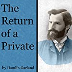 The Return of a Private | Hamlin Garland