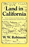 Search : Land in California: The Story of Mission Lands, Ranchos, Squatters, Mining Claims, Railroad Grants, Land Scrip, Homesteads (Chronicles of California)