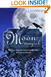 Moon Magick: Myth & Magic, Crafts & R...