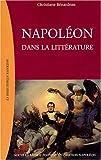 echange, troc Christiane Bénardeau, Collectif - Napoléon dans la littérature