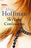 Alice Hoffman Skylight Confessions