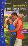 Good Husband Material (Hometown Heartbreakers) (0373245017) by Mallery, Susan