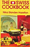 The Swiss Cookbook (Hippocrene International Cookbooks) (0781805872) by Hazelton, Nika Standen