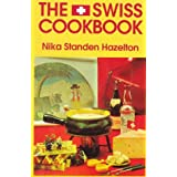 The Swiss Cookbook (Hippocrene International Cookbooks) ~ Nika Standen Hazelton