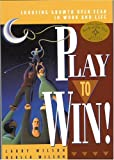 img - for Play to Win!: Choosing Growth Over Fear in Work and Life book / textbook / text book