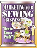 Marketing Your Sewing Business: How to Earn a Profit
