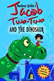 Jacob Two-Two and the Dinosaur (Jacob Two-Two Adventures)