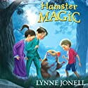 Hamster Magic (       UNABRIDGED) by Lynne Jonell Narrated by Vanessa Johansson