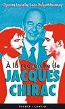 echange, troc Jean-Robert Jouanny - A la recherche de Jacques Chirac
