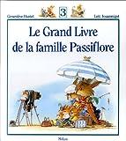 echange, troc Geneviève Huriet, Loïc Jouannigot - Le grand livre de la famille Passiflore. 3