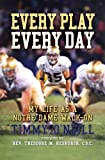 Every Play Every Day:  My Life as a Notre Dame Walk-on