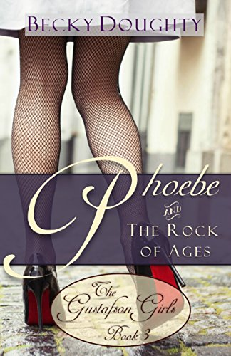 ebook: Phoebe and the Rock of Ages: The Gustafson Girls Book 3 (Christian Fiction Series) (B01EH3I1OM)