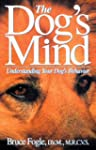 The Dog's Mind: Understanding Your Do...