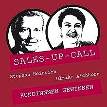 Kundinnen gewinnen (Sales-up-Call) Hörbuch von Stephan Heinrich, Ulrike Aichhorn Gesprochen von: Stephan Heinrich, Ulrike Aichhorn