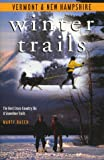 img - for Winter Trails Vermont and New Hampshire: The Best Cross-Country Ski and Snowshoe Trails (Winter Trails Series) book / textbook / text book
