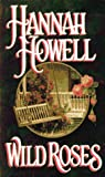 Wild Roses (082175677X) by Howell, Hannah