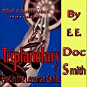 Triplanetary: First in the Lensman Series Audiobook by E.E. Doc Smith Narrated by Phil Chenevert