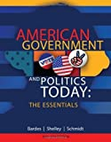 img - for American Government and Politics Today: The Essentials 17th edition by Bardes, Barbara A., Shelley, Mack C., Schmidt, Steffen W. (2013) Paperback book / textbook / text book