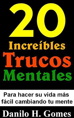 20-increibles-trucos-mentales-para-hacer-su-vida-mas-facil-cambiando-tu-mente-spanish-edition