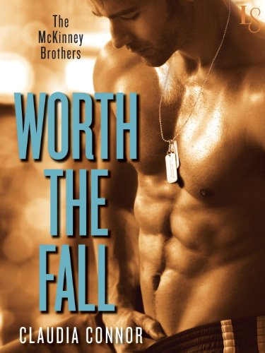Claudia Connor - Worth the Fall: The McKinney Brothers: A Loveswept Contemporary Romance