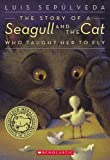 The Story Of A Seagull And The Cat Who Taught Her To Fly (Turtleback School & Library Binding Edition) (0606065903) by Sepulveda, Luis