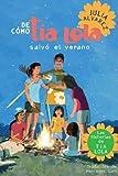 De como tia Lola salvo el verano (The Tia Lola Stories) (Spanish Edition) (0307930238) by Alvarez, Julia
