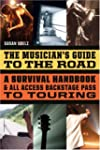 The Musician's Guide to the Road: A S...