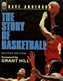The Story of Basketball (0688143172) by Dave Anderson