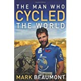 The Man Who Cycled The Worldby Mark Beaumont
