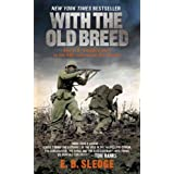 With the Old Breed: At Peleliu and Okinawa ~ E. B. Sledge