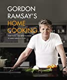 Gordon Ramsay's Home Cooking: Everything You Need to Know to Make Fabulous Food (1455525251) by Ramsay, Gordon