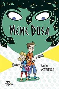 Mémé Dusa par Anne Schmauch