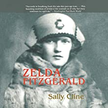 Zelda Fitzgerald: The Tragic, Meticulously Researched Biography of the Jazz Age's High Priestess (       UNABRIDGED) by Sally Cline Narrated by Coleen Marlo