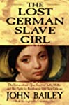 The Lost German Slave Girl: The Extra...