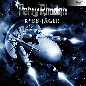 Kybb-Jäger (Perry Rhodan Sternenozean 22) Hörspiel