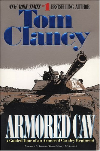 Armored Cav : A Guided Tour of an Armored Cavalry Regiment, TOM CLANCY