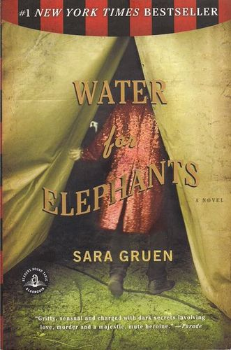 WATER FOR ELEPHANTS, by Sara Gruen.
