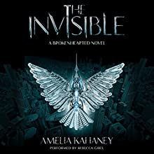 The Invisible: Brokenhearted, Book 2 (       UNABRIDGED) by Amelia Kahaney Narrated by Rebecca Gibel
