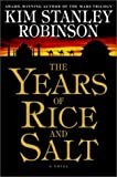 The Years of Rice and Salt (0553109200) by Kim Stanley Robinson