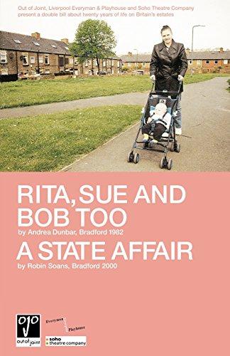 Rita, Sue and Bob Too; A State Affair (Modern Plays)
