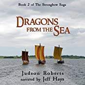 Dragons from the Sea: The Strongbow Saga, Book 2 | Judson Roberts