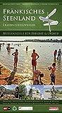 Fränkisches Seenland Erlebniswegweiser: Ausflugsziele für Freizeit & Urlaub