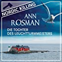 Die Tochter des Leuchtturmmeisters (Nordic Killing) Audiobook by Ann Rosman Narrated by Gabriele Blum